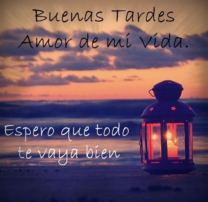 Buenas Tardes Amor De Mi Vida Todo Imágenes